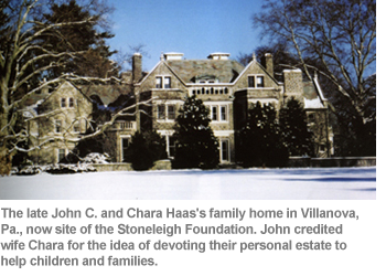 The late John C. and Chara Haas's family home in Villanova, Pa., now site of the Stoneleigh Foundation. John credited wife Chara for the idea of devoting their personal estate to help children and families.
